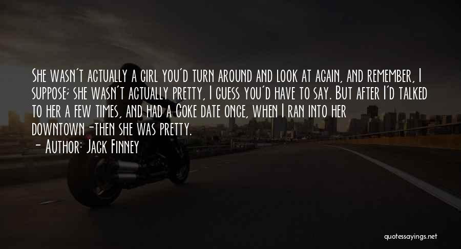 Look After Your Girl Quotes By Jack Finney