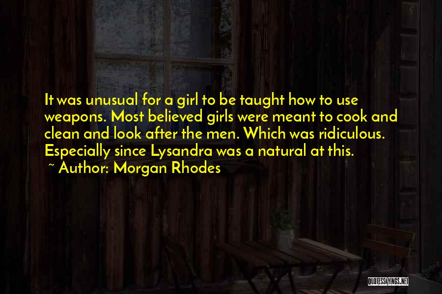 Look After Your Girl Quotes By Morgan Rhodes