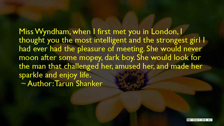 Look After Your Girl Quotes By Tarun Shanker