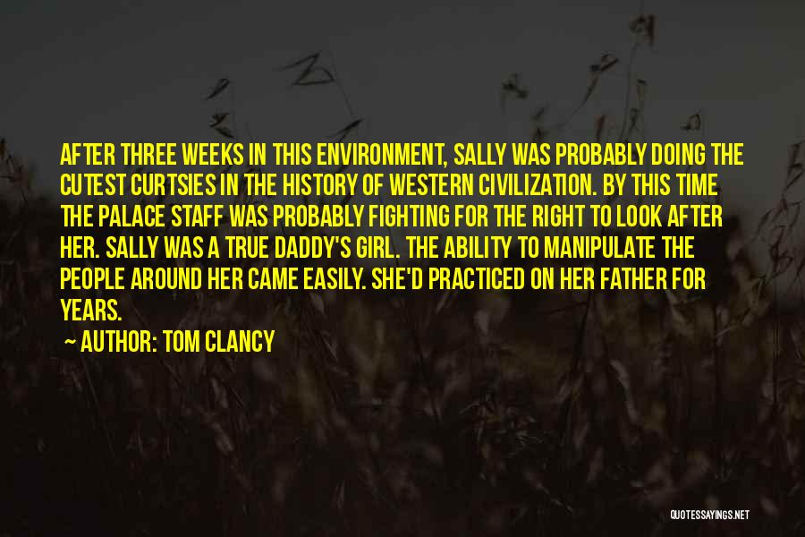 Look After Your Girl Quotes By Tom Clancy