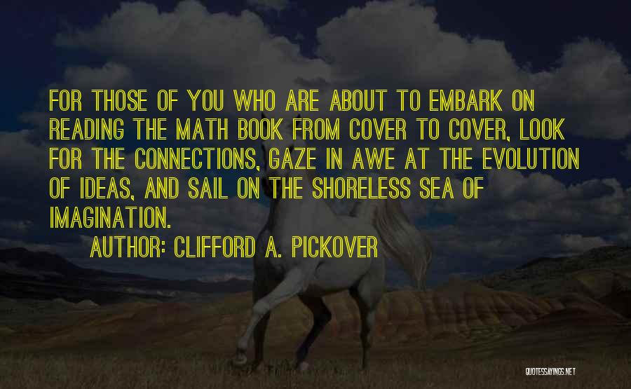 Look At Sea Quotes By Clifford A. Pickover