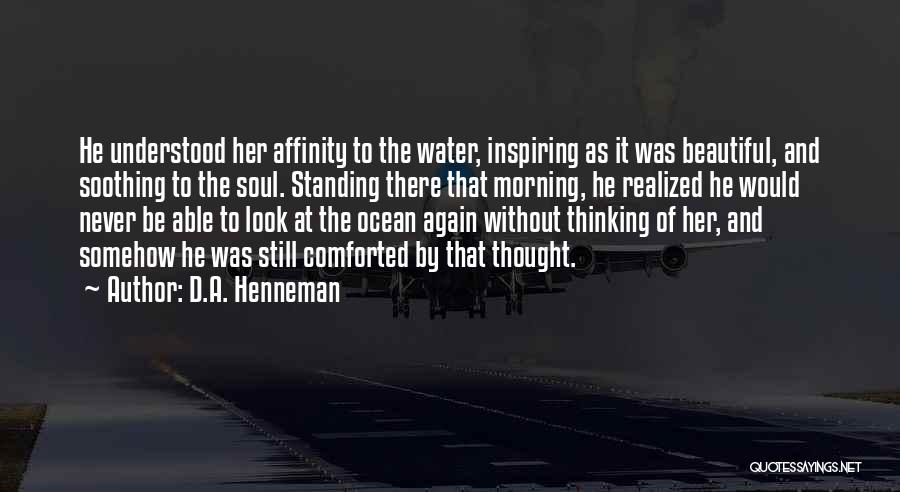 Look At Sea Quotes By D.A. Henneman