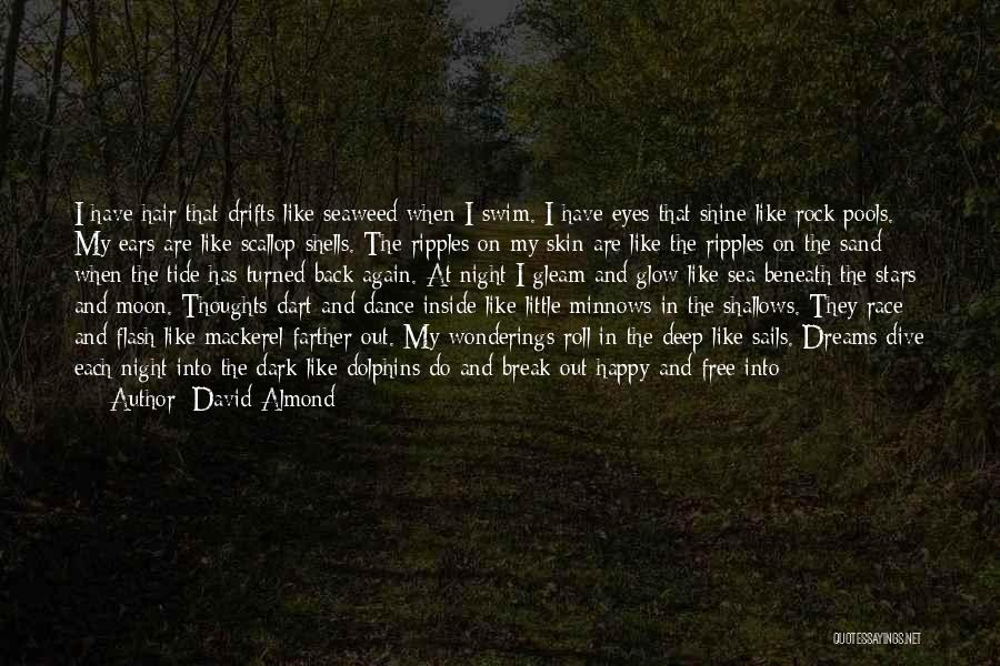 Look At Sea Quotes By David Almond