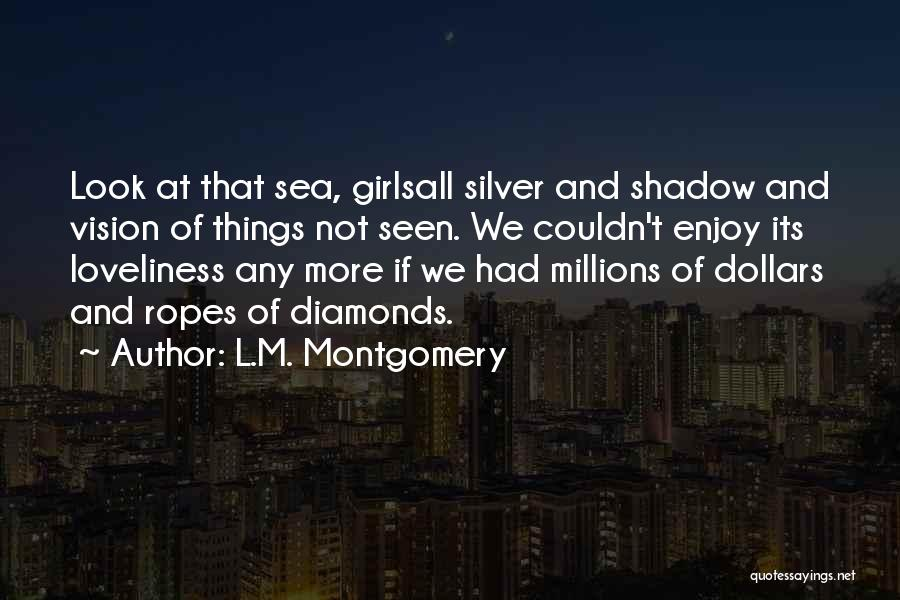 Look At Sea Quotes By L.M. Montgomery