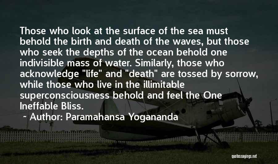 Look At Sea Quotes By Paramahansa Yogananda