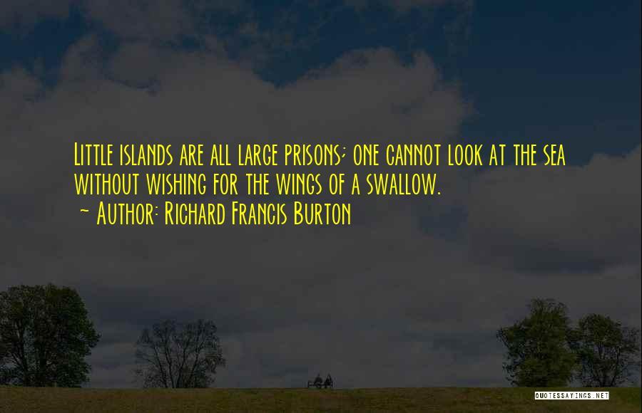 Look At Sea Quotes By Richard Francis Burton