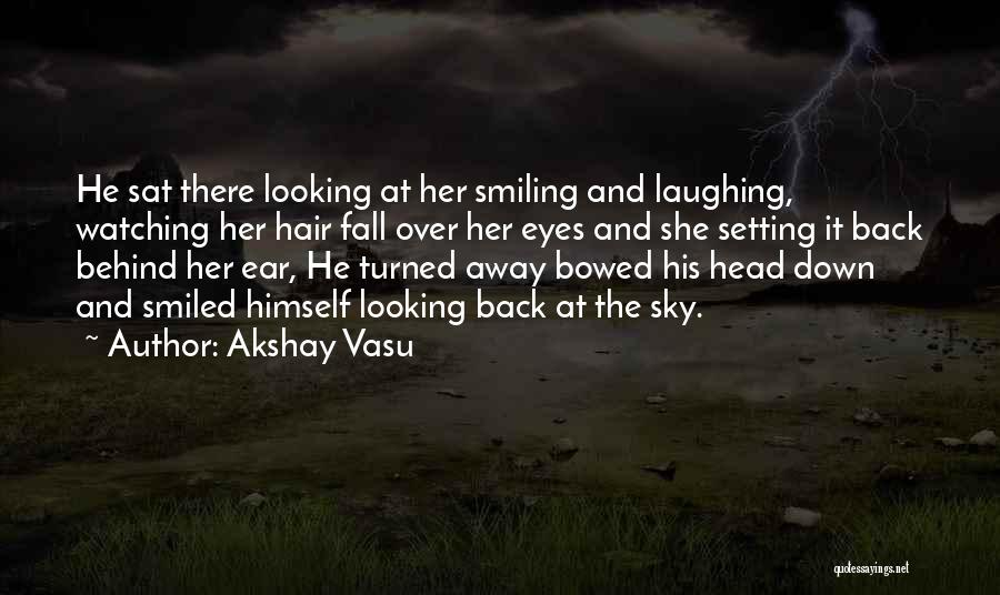 Look Behind The Smile Quotes By Akshay Vasu