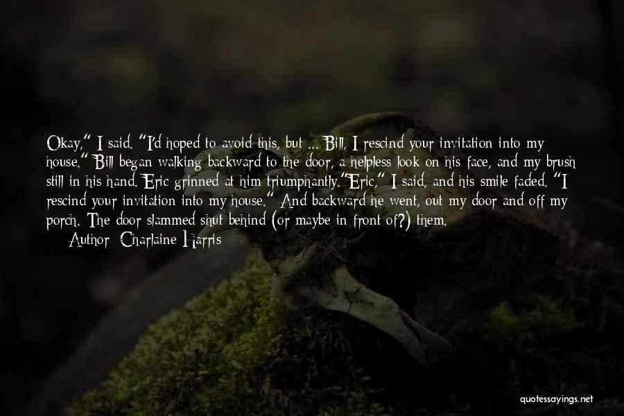 Look Behind The Smile Quotes By Charlaine Harris