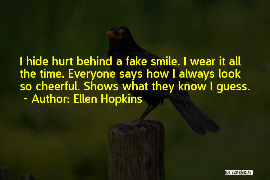 Look Behind The Smile Quotes By Ellen Hopkins