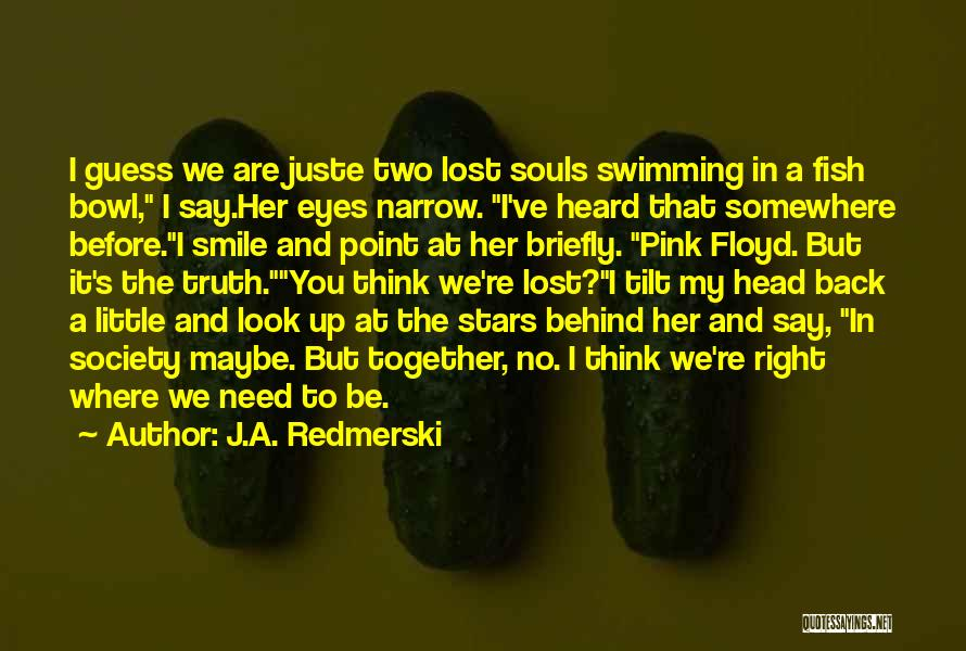 Look Behind The Smile Quotes By J.A. Redmerski
