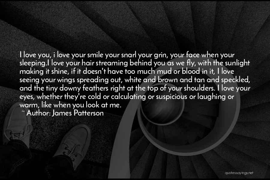 Look Behind The Smile Quotes By James Patterson