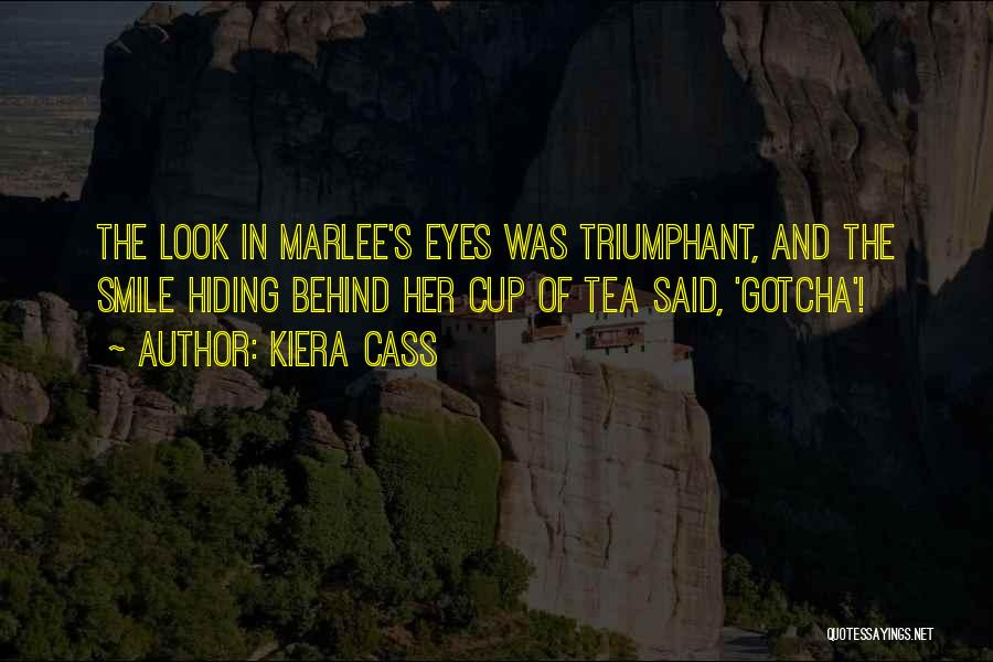 Look Behind The Smile Quotes By Kiera Cass
