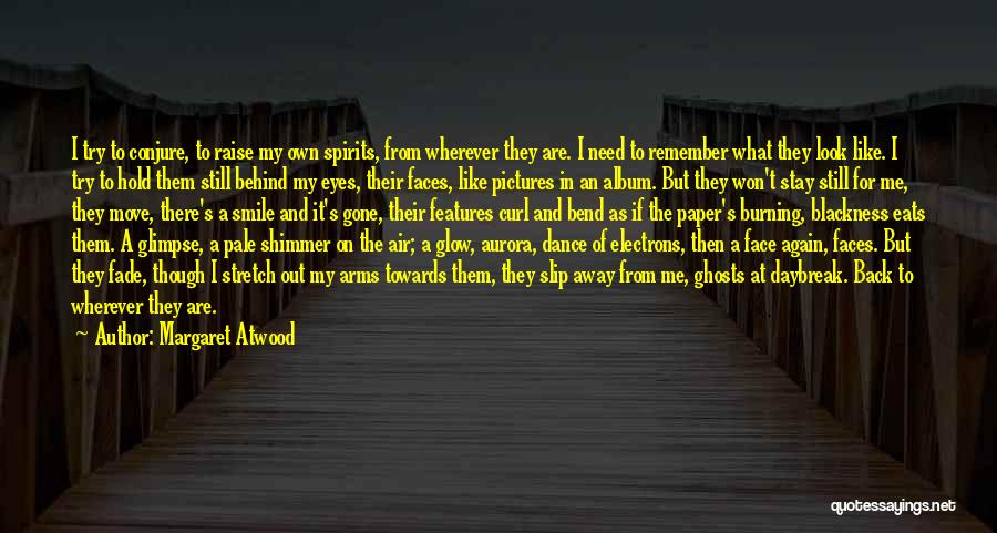 Look Behind The Smile Quotes By Margaret Atwood