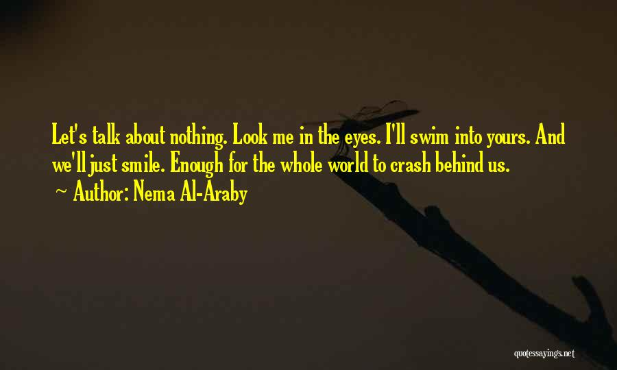 Look Behind The Smile Quotes By Nema Al-Araby