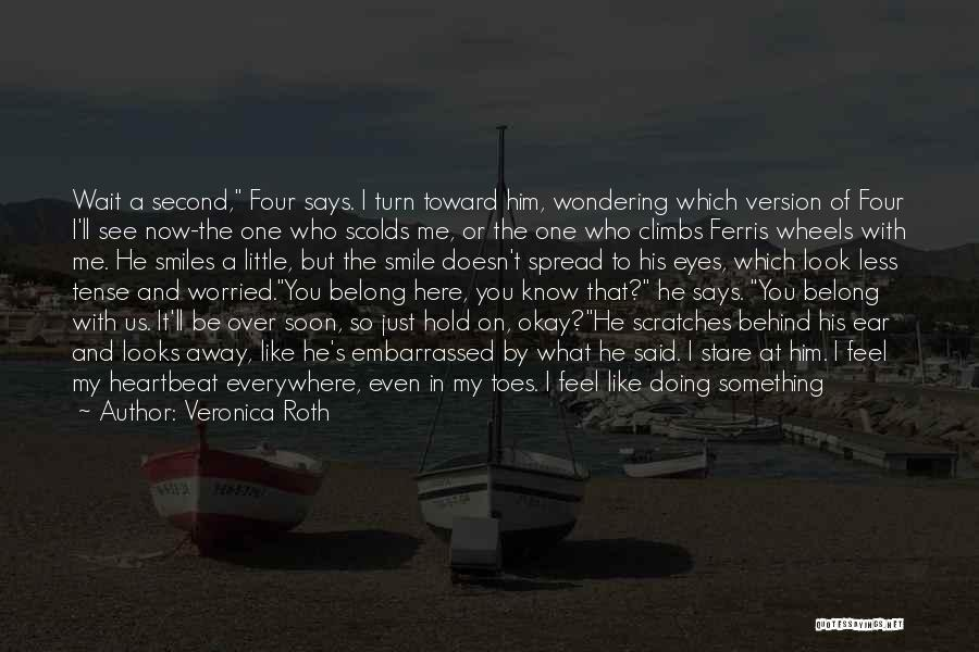 Look Behind The Smile Quotes By Veronica Roth