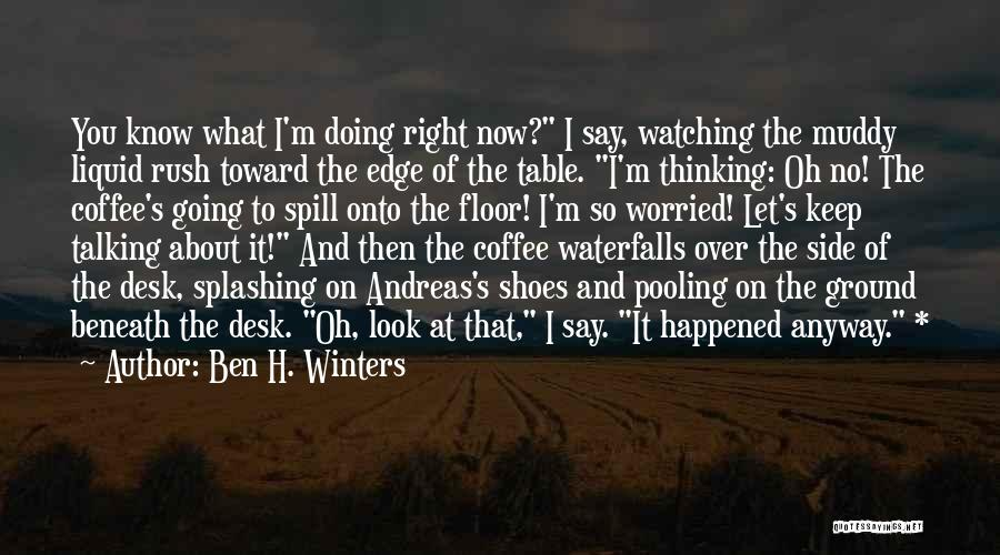 Look Beneath Quotes By Ben H. Winters