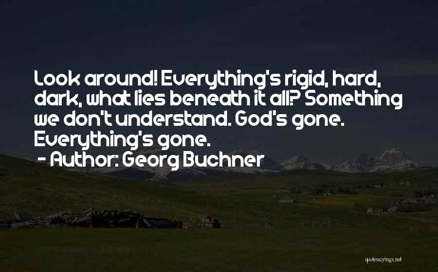 Look Beneath Quotes By Georg Buchner