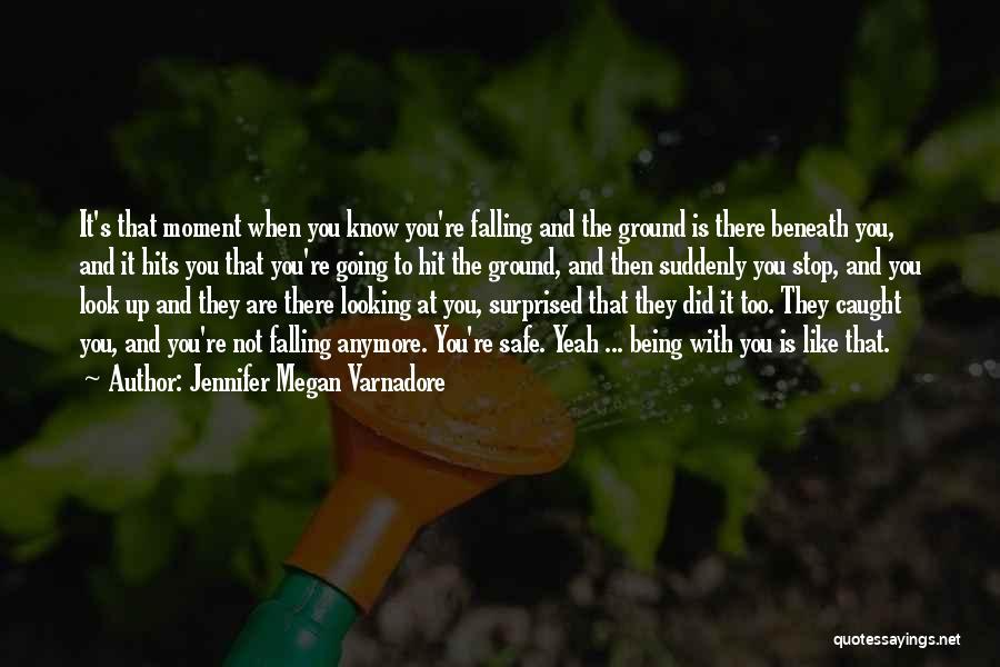 Look Beneath Quotes By Jennifer Megan Varnadore