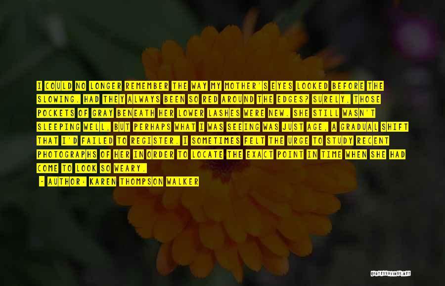 Look Beneath Quotes By Karen Thompson Walker