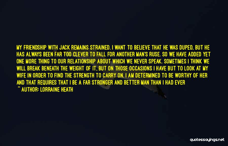 Look Beneath Quotes By Lorraine Heath