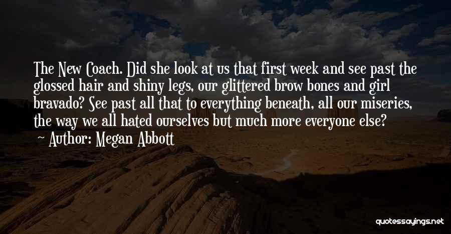 Look Beneath Quotes By Megan Abbott