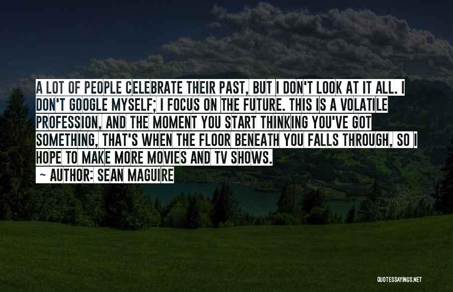 Look Beneath Quotes By Sean Maguire