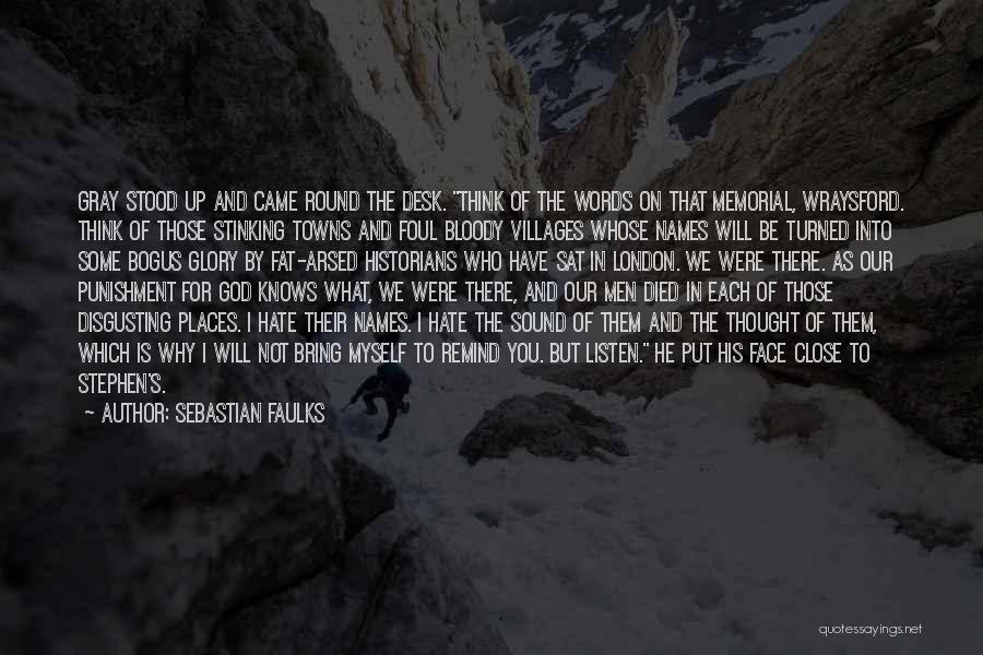 Look Beneath Quotes By Sebastian Faulks