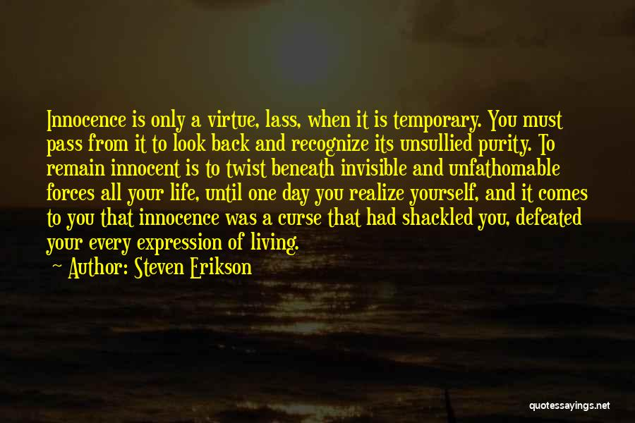 Look Beneath Quotes By Steven Erikson