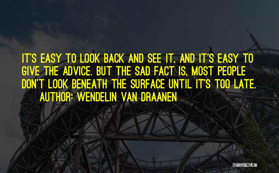 Look Beneath Quotes By Wendelin Van Draanen