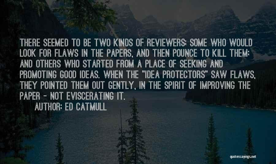 Look For Good In Others Quotes By Ed Catmull