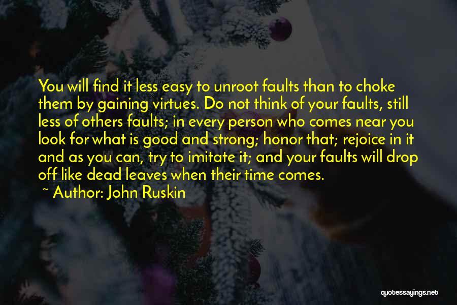 Look For Good In Others Quotes By John Ruskin