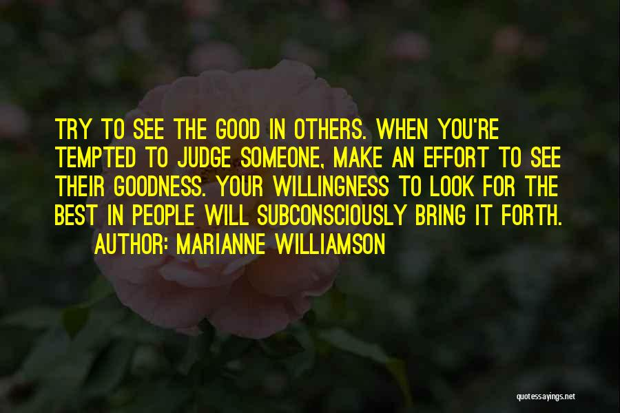 Look For Good In Others Quotes By Marianne Williamson