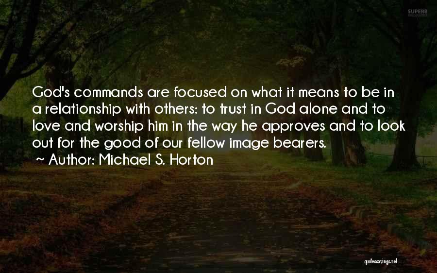 Look For Good In Others Quotes By Michael S. Horton