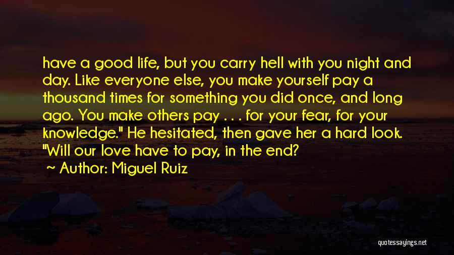 Look For Good In Others Quotes By Miguel Ruiz