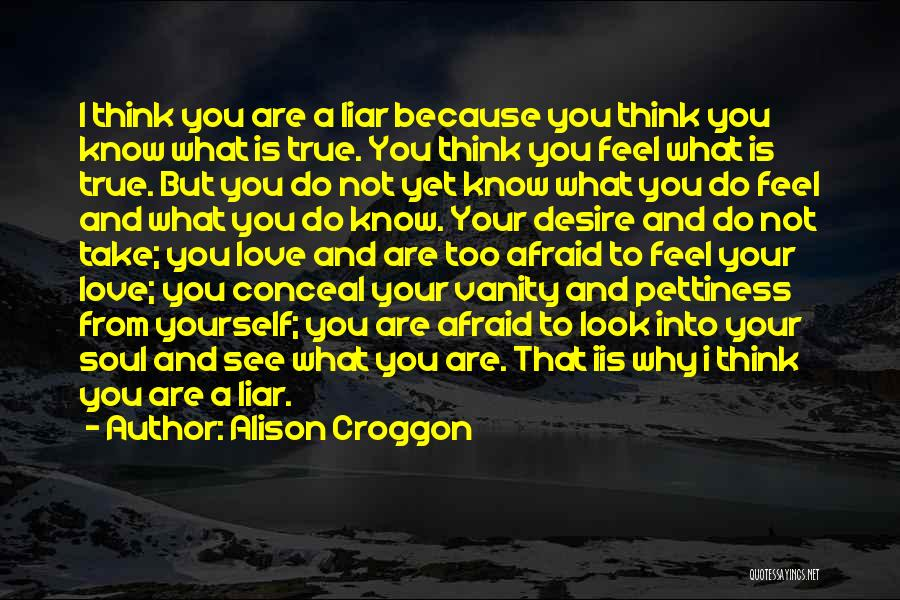 Look Into Yourself Quotes By Alison Croggon