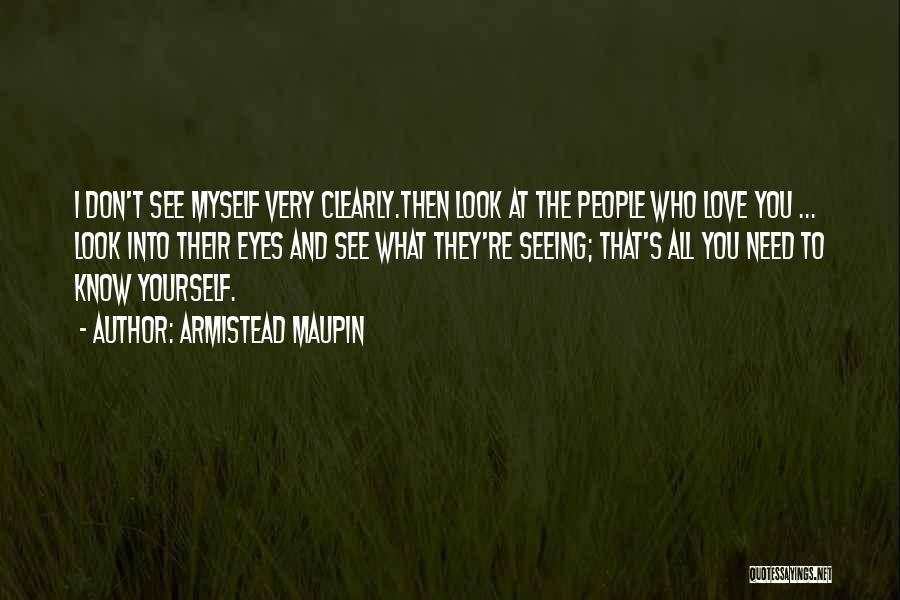 Look Into Yourself Quotes By Armistead Maupin