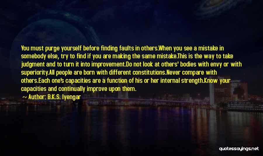 Look Into Yourself Quotes By B.K.S. Iyengar