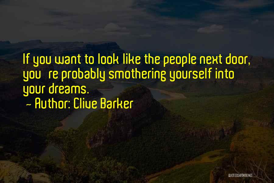 Look Into Yourself Quotes By Clive Barker