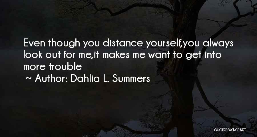 Look Into Yourself Quotes By Dahlia L. Summers