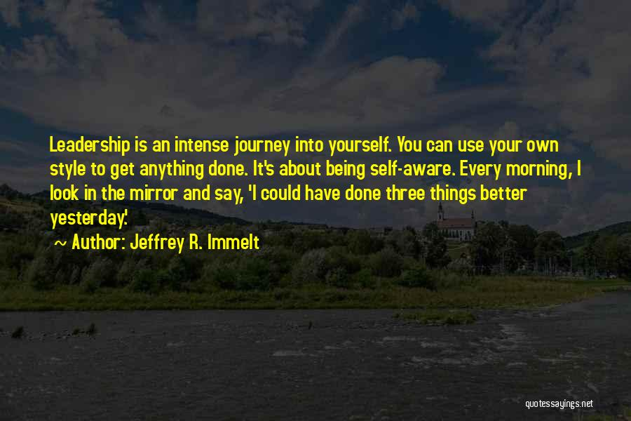Look Into Yourself Quotes By Jeffrey R. Immelt