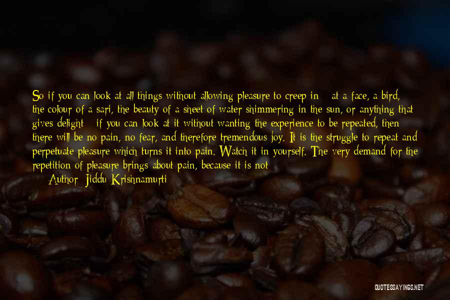 Look Into Yourself Quotes By Jiddu Krishnamurti