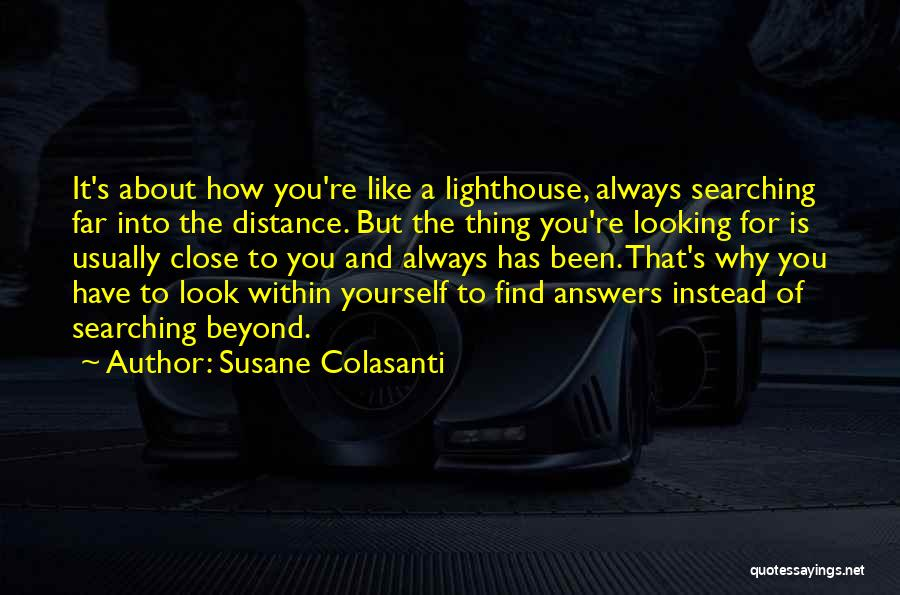 Look Into Yourself Quotes By Susane Colasanti