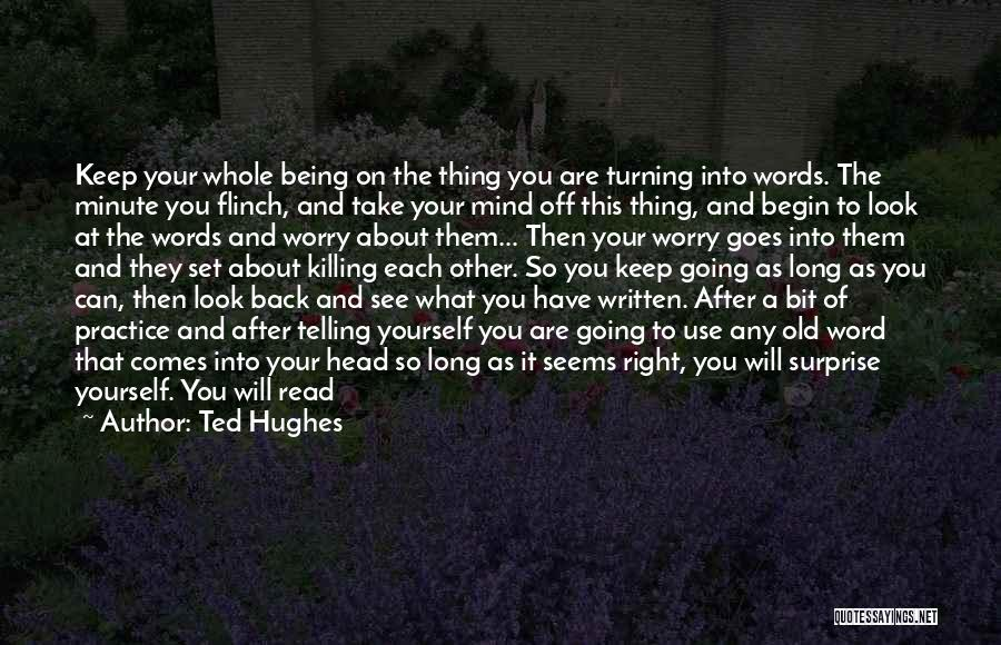 Look Into Yourself Quotes By Ted Hughes