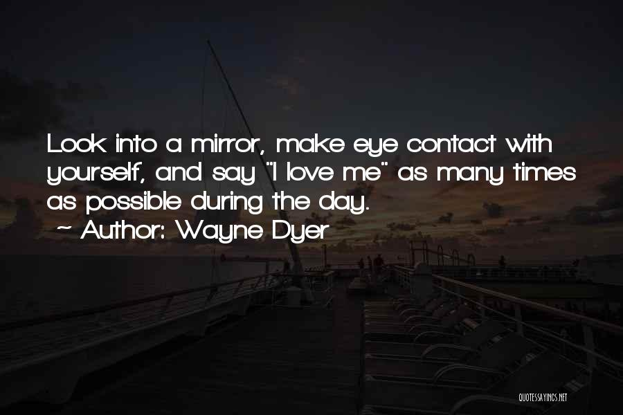 Look Into Yourself Quotes By Wayne Dyer