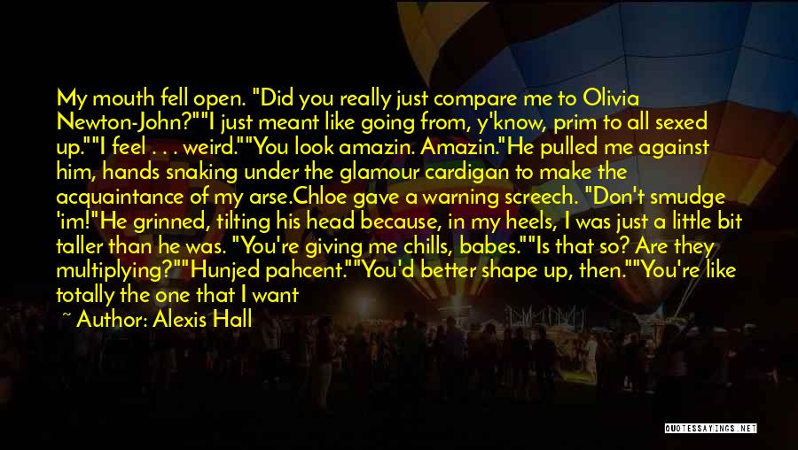 Look Like Me Quotes By Alexis Hall