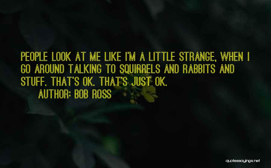 Look Like Me Quotes By Bob Ross