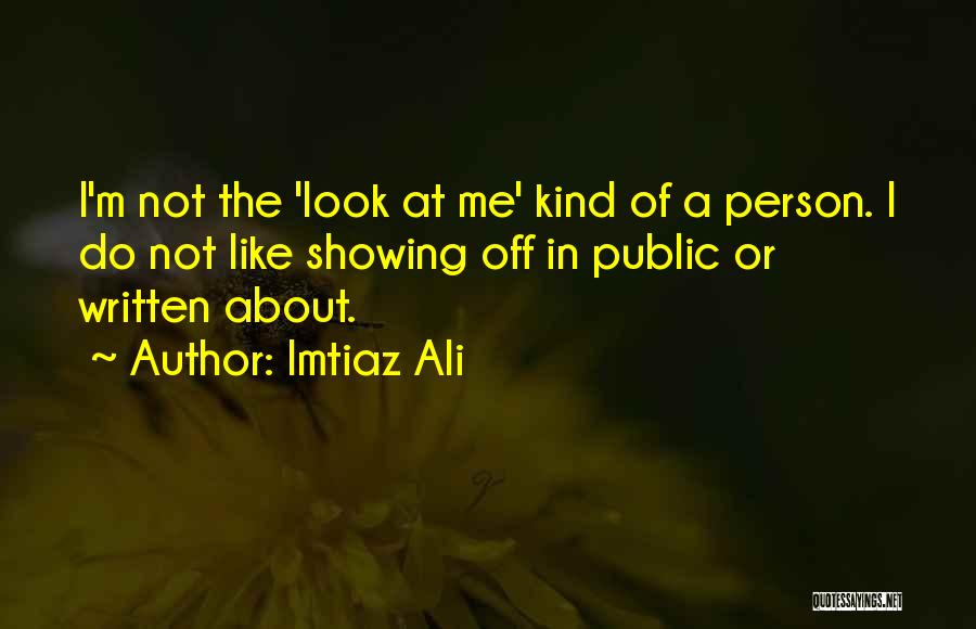 Look Like Me Quotes By Imtiaz Ali