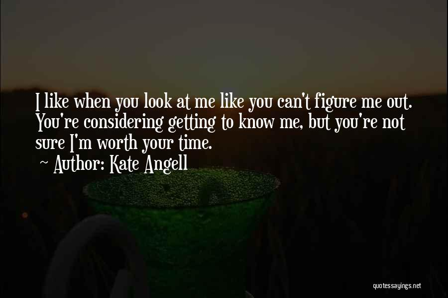 Look Like Me Quotes By Kate Angell