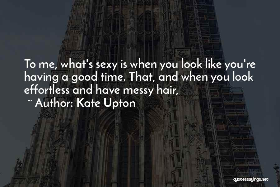 Look Like Me Quotes By Kate Upton