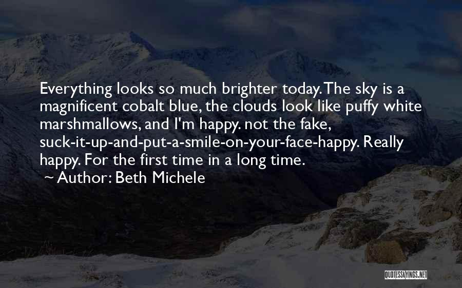 Look Up And Smile Quotes By Beth Michele